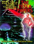 The Tesla Papers: Nikola Tesla on Free Energy & Wireless Transmission of Power [ILLUSTRATED] (Paperback)