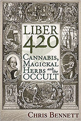 Liber 420: Cannabis, Magickal Herbs and the Occult - Graham